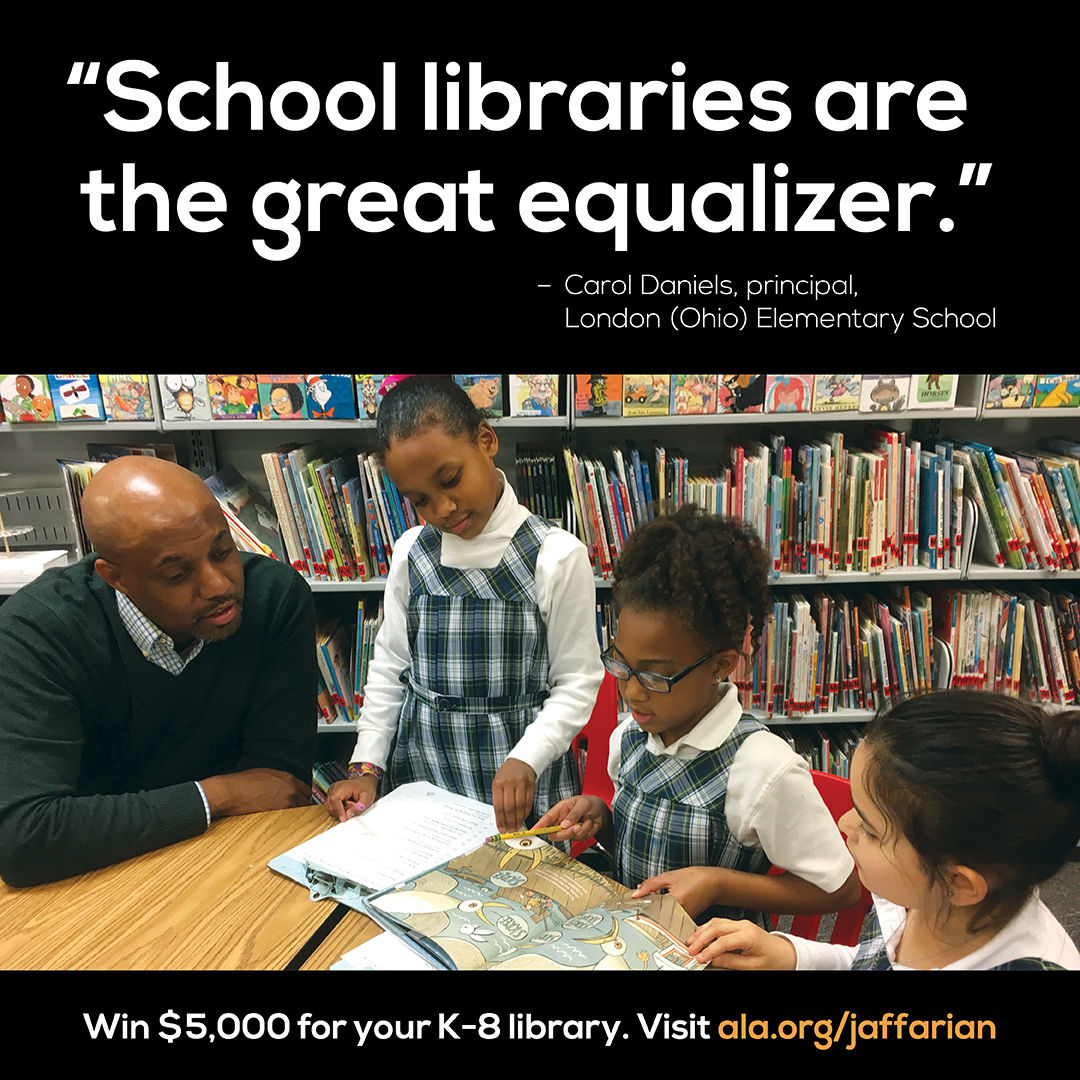 """School libraries are the great equalizer."" -- Carol Daniels, principal, London (Ohio) Elementary School"