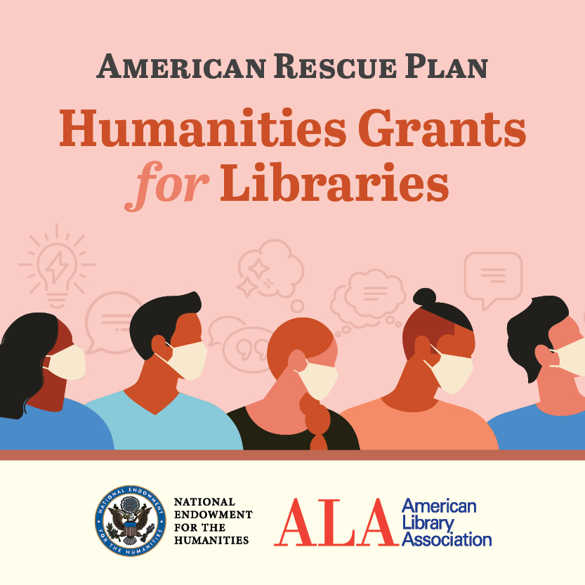 American Rescue Plan: Humanities Grants for Libraries. Illustration of people wearing masks against a light pink background.  American Library Association. National Endowment for the Humanities.