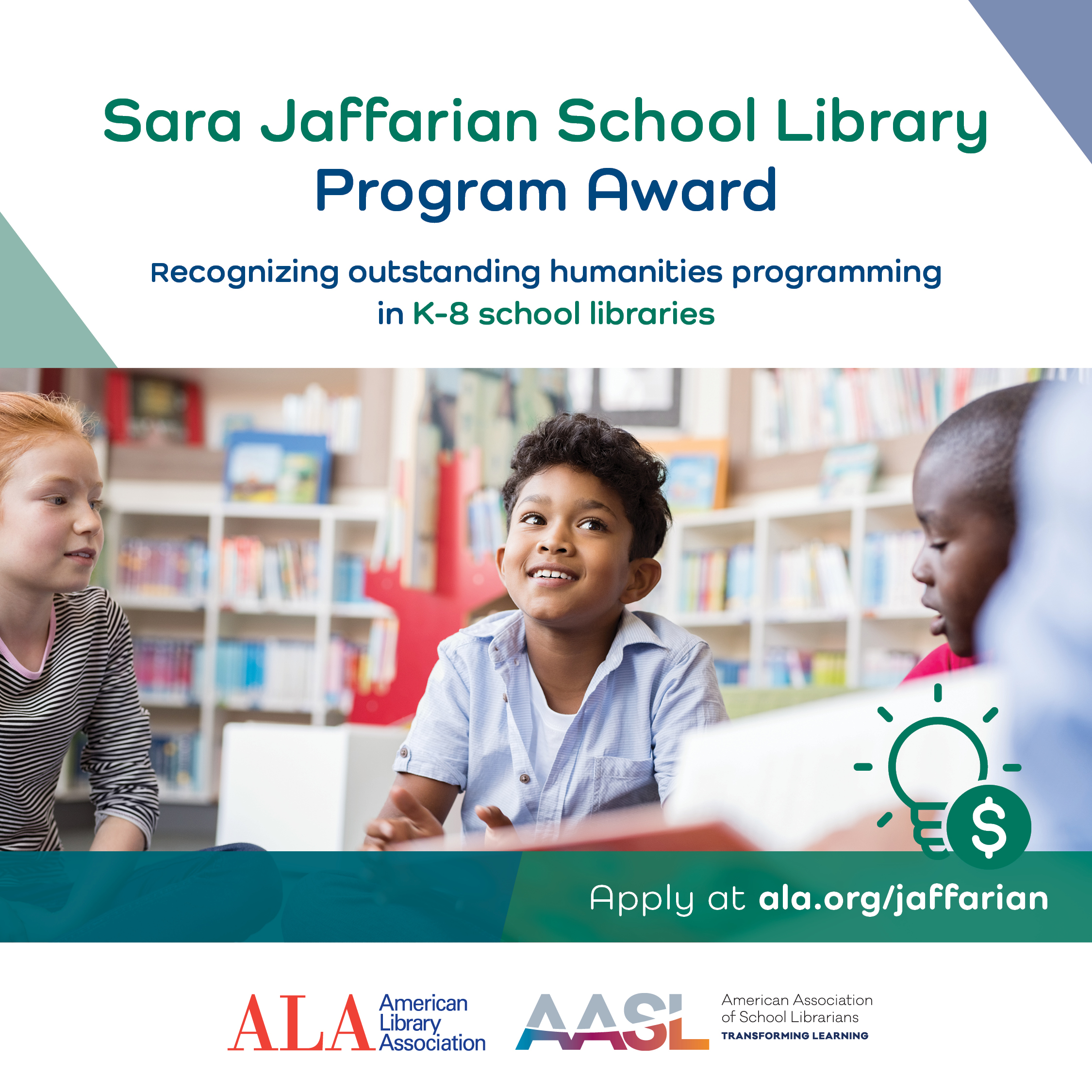 Photograph of three children sitting together. Text reads: Sara Jaffarian School Library Program Award. Recognizing outstanding humanities programming in K-8 school libraries. Apply at ala.org/jaffarian