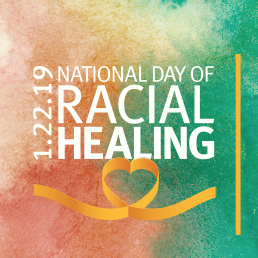 National Day of Racial Healing. #HowWeHeal. 1.22.19.
