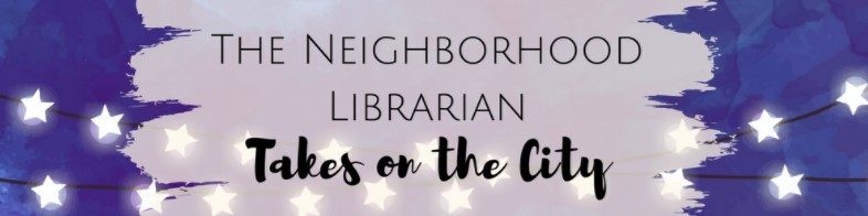 The Neighborhood Librarian takes on the city