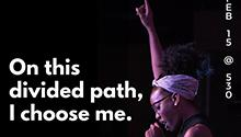 """""""On this divided path, I choose me"""" quote by Kaelyn Sabal-Wilson"""