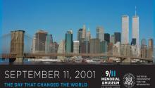 Photograph of the New York City skyline with the Twin Towers. Text reads: September 11, 2001 The Day That Changed the World. With 9/11 Memorial  & Museum Logo and NEH Logo.
