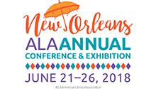 New Orleans ALA Annual Conference & Exhibition June 21 - 26, 2018