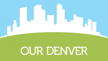 "An illustration of the Denver skyline with the words ""Our Denver"" under it"