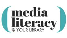Media Literacy @ Your Library