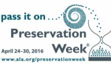 Pass it on...Preservation Week, April 24-30, 2016