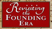 Revisiting the Founding Era