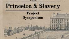 The Princeton & Slavery Project Symposium