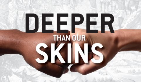 Deeper Than Our Skins - a black fist and a white fist touching one another