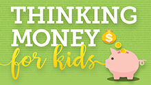 Thinking Money for Kids