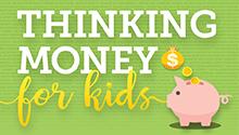Thinking Money for Kids