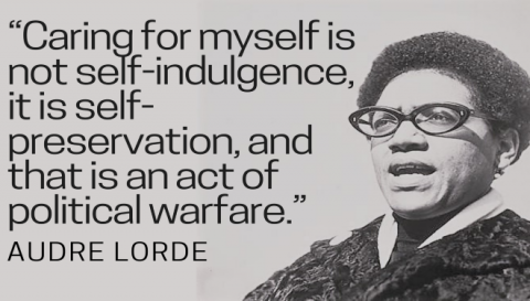 "Black and white portrait of Audre Lorde with text that reads ""Caring for myself is not self-indulgence, it is self-preservation, and that is an act of political warfare."""