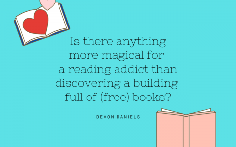 "Text reads: ""Is there anything more magical for a reading addict than discovering a building full of (free) books?"" Devon Daniels"