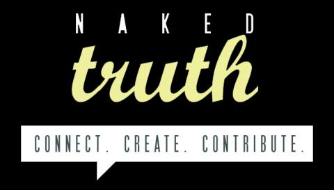 Naked Truth: Connect. Create. Contribute.