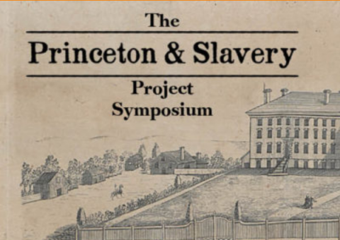 The Princeton & Slavery Project Symposium