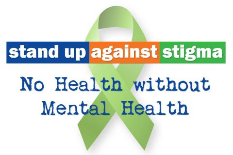 Stand up against stigma: No health without mental health