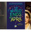 """Photos of book covers L t R: """"Dread Nation"""" by Justina Ireland, """"The World Ends in April"""" by Stacy McAnulty, """"Year of Wonders"""" by Geraldine Brooks"""