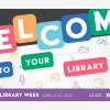 Welcome to Your Library - National Library Week 2021