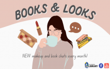 Illustration of person drinking out a mug with icons of makeup and books surrounding. Text reads: Books & Looks